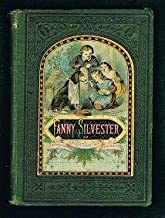 Fanny Silvester; or A Merry Heart Doeth Good Like a Medicine: A Tale for the Young