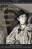The Selected Papers of Margaret Sanger: Round the World for Birth Control, 1920-1966