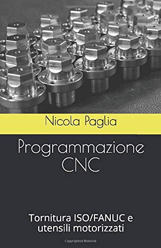 Programmazione CNC: Tornitura ISO/FANUC e utensili motorizzati