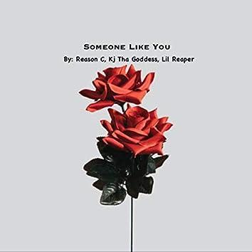 Someone Like You (feat. Kj Tha Goddess & Lil Reaper)