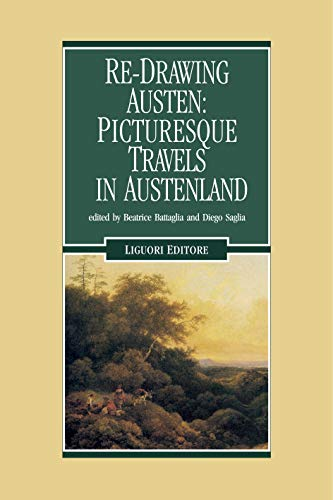 Re Drawing Austen Picturesque Travels In Austenland Edited By Beatrice Battaglia And Diego Saglia Romanticismo E Dintorni