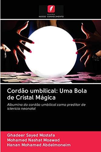Cordão umbilical: Uma Bola de Cristal Mágica: Albumina do cordão umbilical como preditor de icterícia neonatal