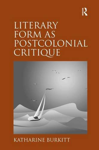 Literary Form as Postcolonial Critique: Epic Proportions: Epic Proportions. Katharine Burkitt