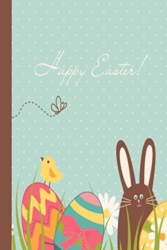 Happy Easter: Colorful Bunny and Decorated Easter Eggs Notebook/Journal Is A Unique Creative Easter Egg Hunt Gift or Prize for Adults and Kids 6x9 100 Pages with Zendoodle Coloring Page for Relaxation