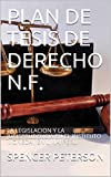 PLAN DE TESIS DE DERECHO N.F.: LA LEGISLACION Y LA JURISPRUDENCIA EN EL INSTITUTO MONEDA , EN LIMA, PERU.