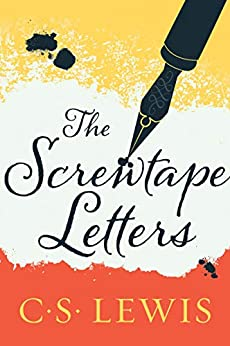 The Screwtape Letters by [C. S. Lewis]