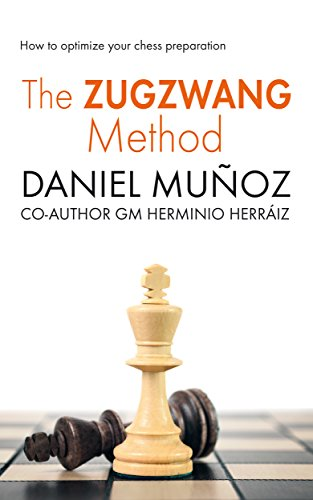 The Zugzwang Method: How to optimize your chess preparation (English Edition)