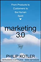 Marketing 3.0: From Products to Customers to the Human Spirit