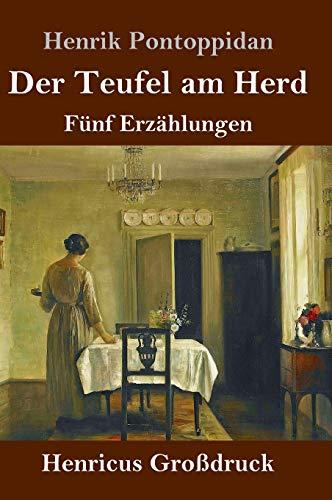 Der Teufel am Herd (Großdruck): Fünf Erzählungen