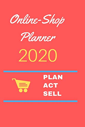 Online-Shop Planner 2020 - Plan. Act. Sell.: Journal / Planner for Online-Shops 2020 I inched 6x9 I 120 pages of lined paper
