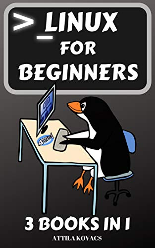 Linux for Beginners: 3 BOOKS IN 1