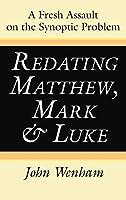 Redating Matthew, Mark and Luke