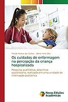 Os cuidados de enfermagem na percepção da criança hospitalizada