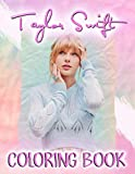 Taylor Swift Coloring Book: A Flawless Coloring Book For Those Who Are Real Lovers Of Taylor Swift. Several Attractive Taylor Swift Illustrations To Color For Relaxation And Boosting Creativity