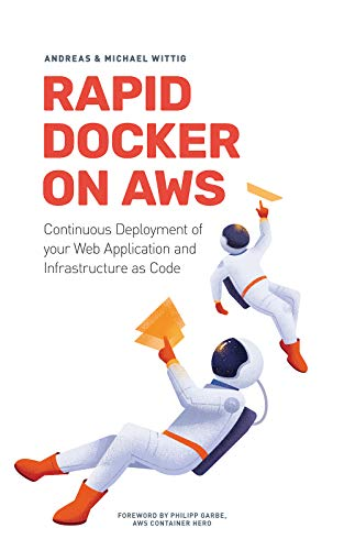 Rapid Docker on AWS: The fastest way to start with Docker on Amazon Web Services (English Edition)