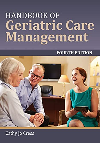 Compare Textbook Prices for Handbook of Geriatric Care Management 4 Edition ISBN 9781284078985 by Cress, Cathy Jo