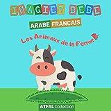 Imagier bébé arabe français 'Les animaux de la ferme': Livre enfant pour apprendre l'arabe aux tout-petits dès 1 an. Grâce également à la phonétique, ... littéraire est facilitée pour tout débutant.