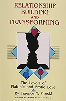Relationship building and transforming: The levels of platonic and erotic love 083090638X Book Cover