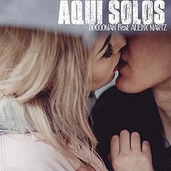 Aqui Solos (feat. Alex Marthz)