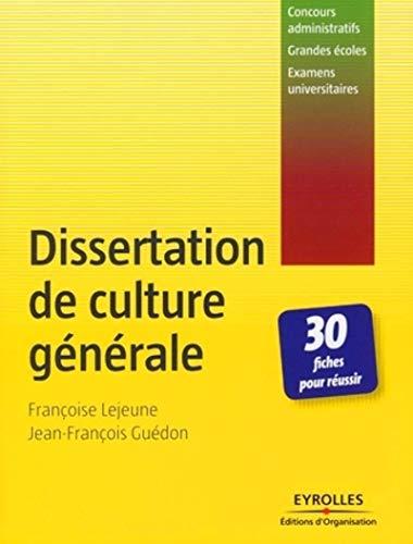 Dissertation de culture générale: 30 fiches pour réussir - Concours administratifs - Grandes écoles - Examens universitaires