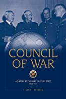 Council of War: A History of the Joint Chiefs of Staff, 1942-1991