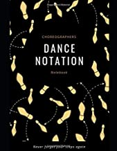 Choreographers Dance Notation Notebook: Never forget your steps again