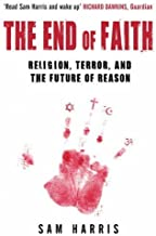 The End of Faith: Religion, Terror, and the Future of Reason by Harris, Sam (2006) Paperback