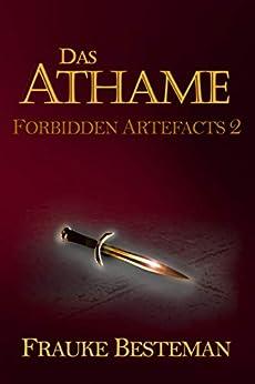 Das Athame (Forbidden Artefacts 2) (German Edition) by [Frauke Besteman]