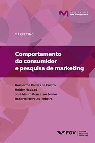 Comportamento do consumidor e pesquisa de marketing (Publicações FGV Management)