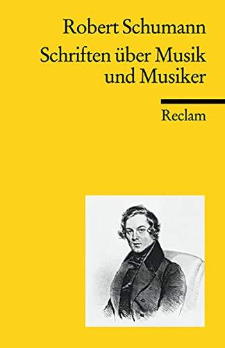 Schriften über Musik und Musiker (Reclams Universal-Bibliothek)