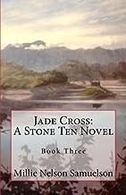 Jade Cross: A Stone Ten Novel (Yangtze Dragon Trilogy) (Volume 3)