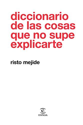 Diccionario de las cosas que no supe explicarte (F....