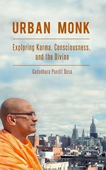 Urban Monk  Exploring Karma Consciousness and the Divine