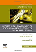 Updates in the Management of Acute and Chronic Lesions of the Achilles Tendon, An issue of Foot and Ankle Clinics of North America (Volume 24-3) (The Clinics: Orthopedics (Volume 24-3))