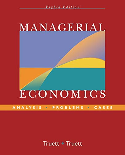 Compare Textbook Prices for Managerial Economics: Analysis, Problems, Cases 8 Edition ISBN 9780470009932 by Truett, Lila J.,Truett, Dale B.