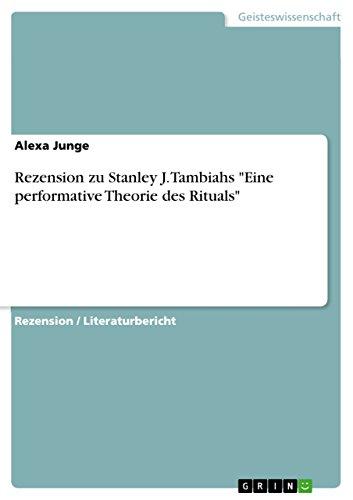 """Rezension zu Stanley J. Tambiahs """"Eine performative Theorie des Rituals"""" (German Edition)"""
