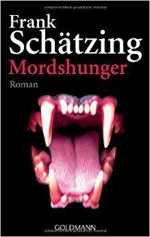 Mordshunger: Roman von Frank Schätzing ( 11. September 2006 )