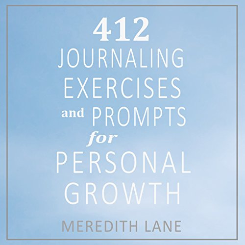 412 Journaling Exercises and Prompts for Personal Growth audiobook cover art
