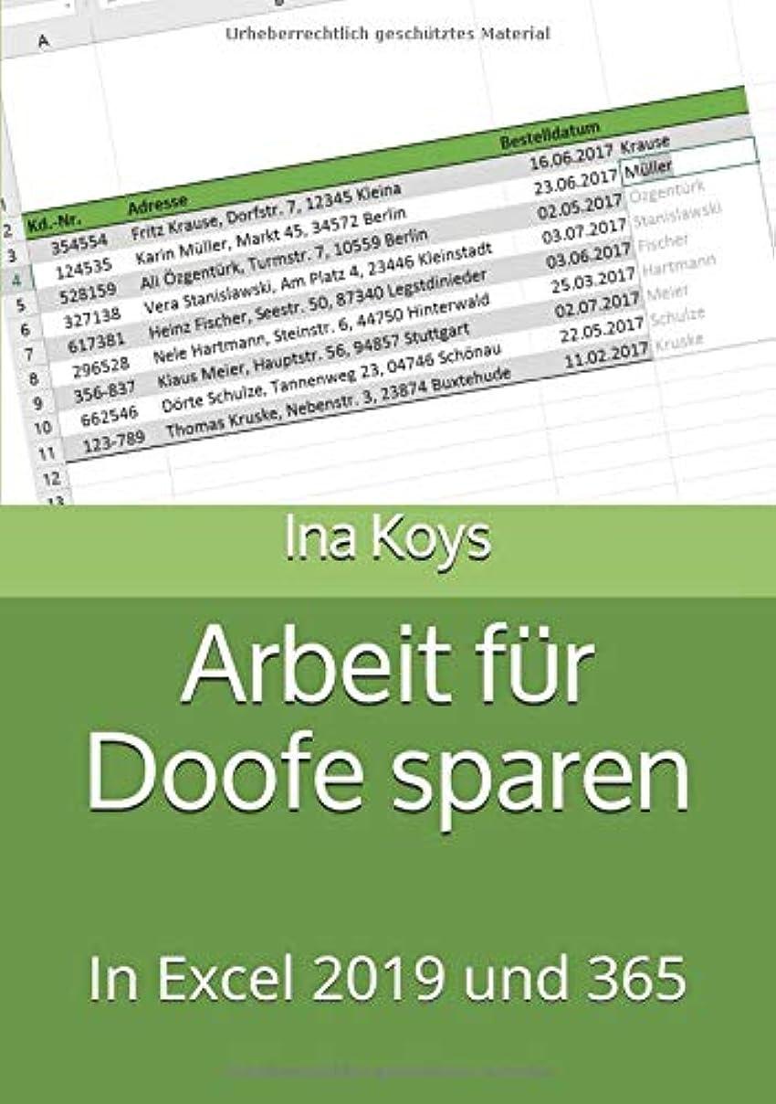 所有権文明平行Arbeit fuer Doofe sparen: In Excel 2019 und 365 (Kurz & Knackig)
