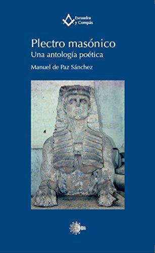 Plectro masónico. Una antología poética (Escuadra y Comp