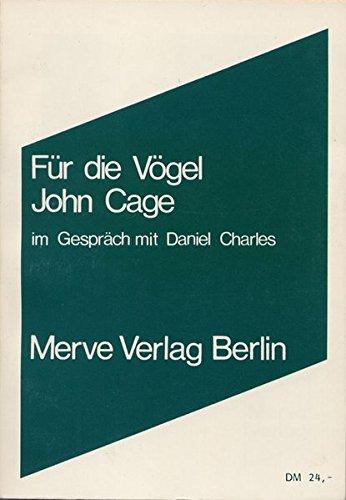 Für die Vögel: Gespräche mit Daniel Charles (Internationaler Merve Diskurs / Perspektiven der Technokultur)