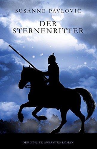 Der Sternenritter: Der zweite Abrantes-Roman