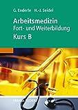 Arbeitsmedizin - Kurs B - Gerd J. Enderle