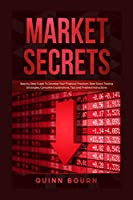 Market Secrets: Step-by-Step Guide To Develop Your Financial Freedom. Best Stock Trading Strategies, Complete Explanations, Tips and Finished Instructions