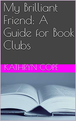 My Brilliant Friend: A Guide for Book Clubs (The Reading Room Book Group Guides) (English Edition)