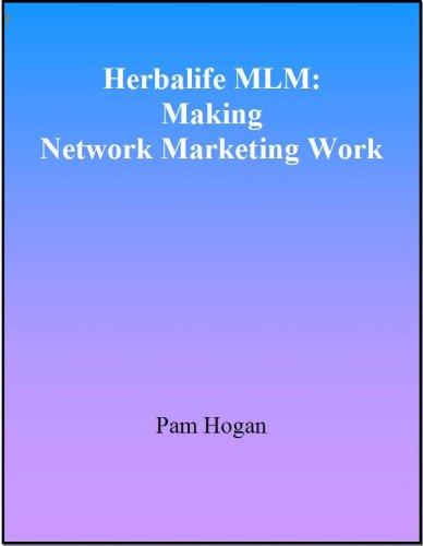 Herbalife MLM: Making Network Marketing Work by [Pam Hogan]