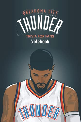 Oklahoma City Thunder Trivia for Fans Notebook: Notebook Journal  Diary/ Lined - Size 6x9 Inches 100 Pages