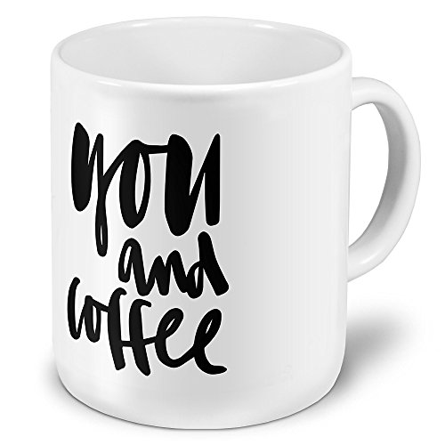 printplanet XXL Riesen-Tasse mit Spruch: You and Coffee - Kaffeebecher, Sprüchebecher Becher, Mug