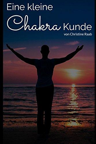 Eine kleine Chakra Kunde: Chakra Arbeit für jeden Tag