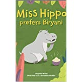 Miss Hippo prefers Biryani: A fun book about being open to diverse experiences (English Edition)